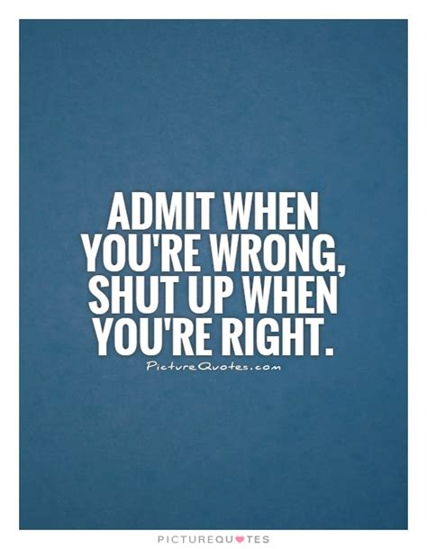 Admitting When You Are Wrong Quotes