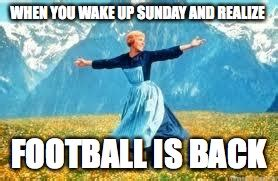 Football Is Back Meme - look at all these meme imgflip
