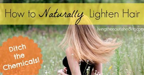 Ways To Lighten Hair Without Damaging It by How To Naturally Lighten Hair At Home Without The