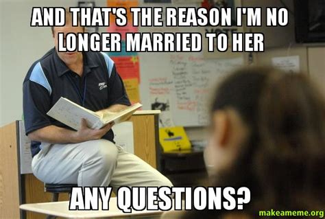 Married Sex Meme - and that s the reason i m no longer married to her any questions make a meme