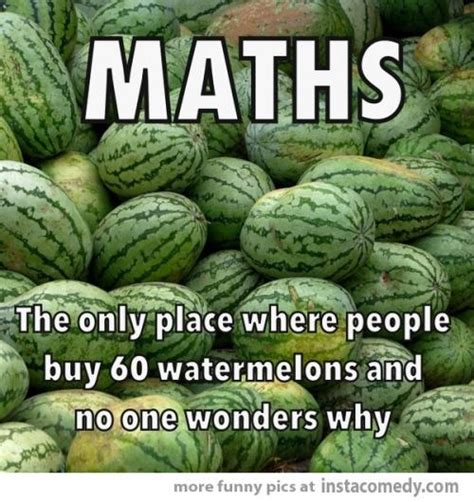 Maths The Only Place Where People Buy Watermelons And
