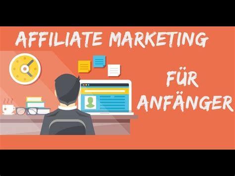 Marketing Für Anfänger by Affiliate Marketing F 220 R Anf 196 Nger Meine Anleitung