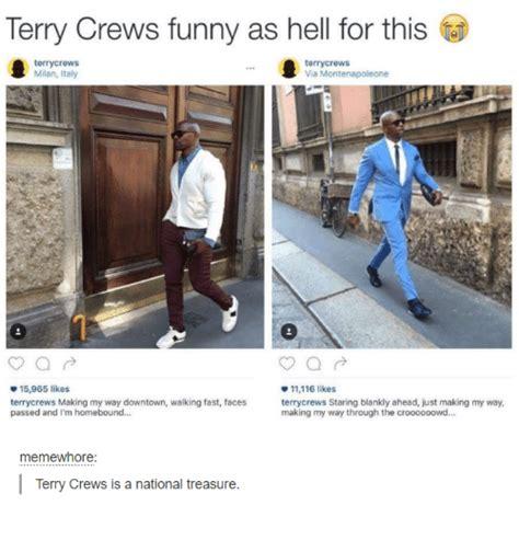 Making My Way Downtown Meme - terrycrews milan italy 15965 likes terry crews making my way downtown walking fast faces passed