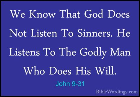 John 931  We Know That God Does Not Listen To Sinners