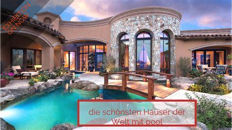 Schönste Haus Der Welt by Die Sch 246 Nsten H 228 User Der Welt Mit Pool