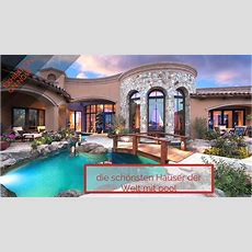 Die Schönsten Häuser Der Welt Mit Pool Youtube