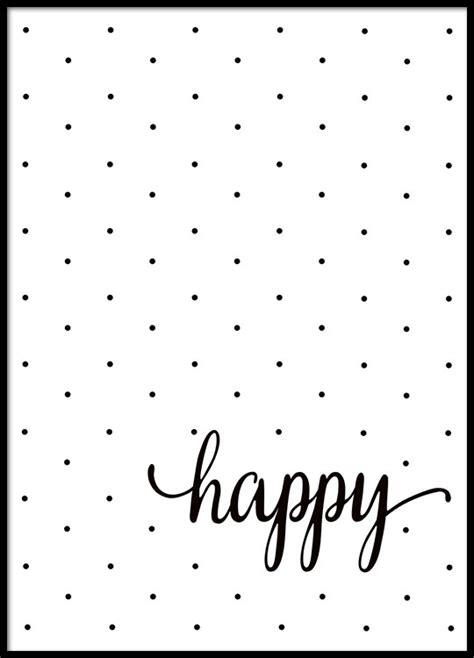 sort hvid poster med prikker og teksten happy