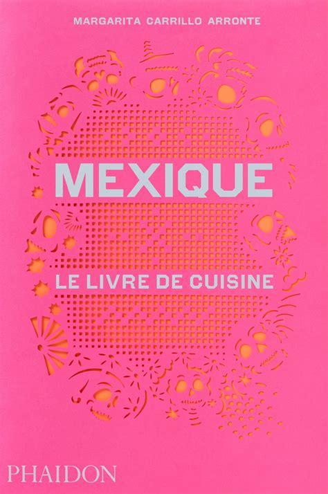 livre de cuisine suisse mexique le livre de cuisine food cookery phaidon store
