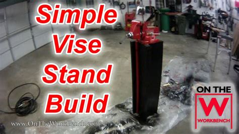 building  simple cheap vise stand youtube