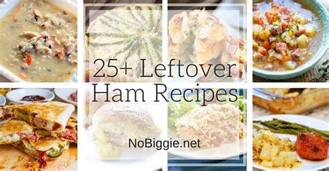 leftover ham recipes nobiggie