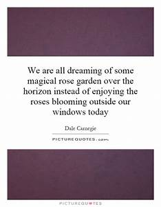 We are all dreaming of some magical rose garden over the ...