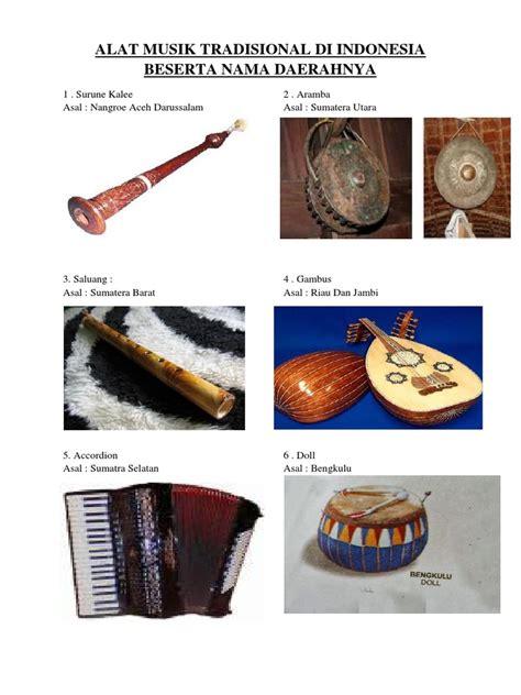 Alat musik tradisional indonesia gambar dan asalnya berikut ini daftar nama alat musik tradisional indonesia beserta daerah asal dan cara memainkannya : Nama Alat Musik Tradisional Beserta Daerahnya - Berbagai Alat