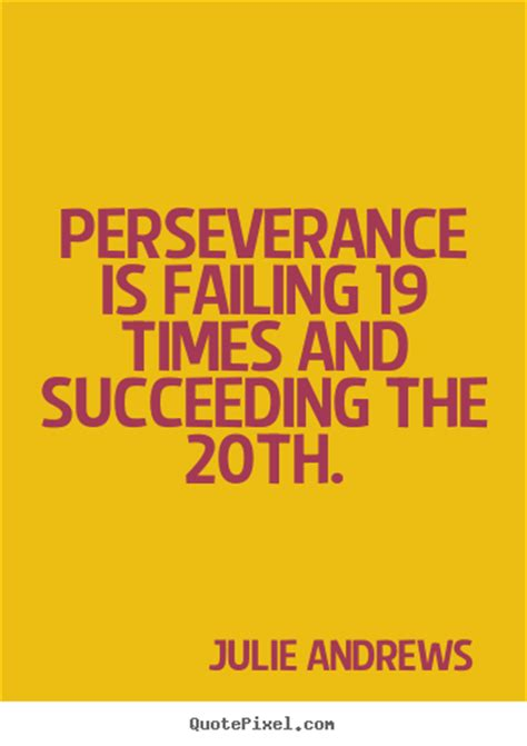 motivational quote perseverance  failing  times