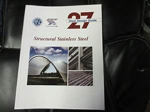 Aisc Steel Design Guide 27 Structural Stainless Steel