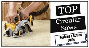 The 7 Best Circular Saws In 2020 Reviews And Buying Guide