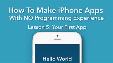 how to make an iphone app how to make an iphone app in 17 easy start here