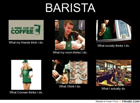 What I Think I Do Meme Generator - barista meme 28 images hipster barista know your meme barista meme 28 images barista
