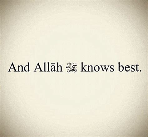 Allah Knows Best Quotes Tumblr