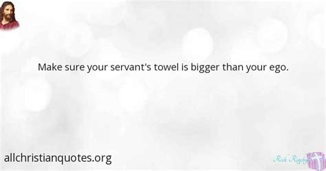 rick rigsby quote   servant bigger towel