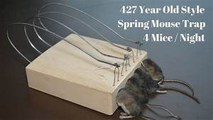 427 Year Old Style Spring Mouse Trap In Action  4 Mice In