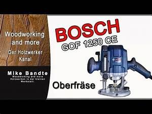 Bosch Gof 1250 Ce : bosch gof 1250 ce oberfr se vorstellung review youtube ~ A.2002-acura-tl-radio.info Haus und Dekorationen