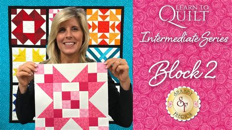 shabby fabrics learn to quilt learn to quilt intermediate block two a shabby fabrics quilting tutorial youtube