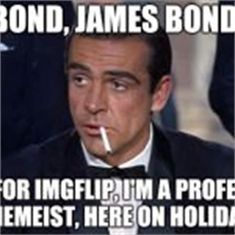 James Bond Memes - james bond meme generator imgflip