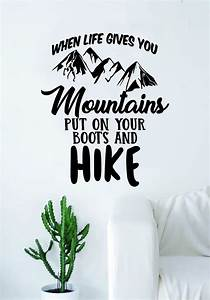 When Life Gives... Simple Hiking Quotes
