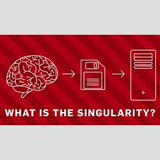 What Is The Singularity?  Brit Lab Youtube