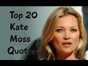 Top 20 Kate Mos... Famous Modelling Quotes