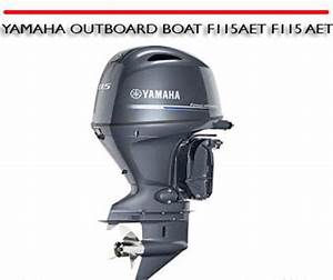Yamaha Outboard Boat F115aet F115 Aet Repair Manual