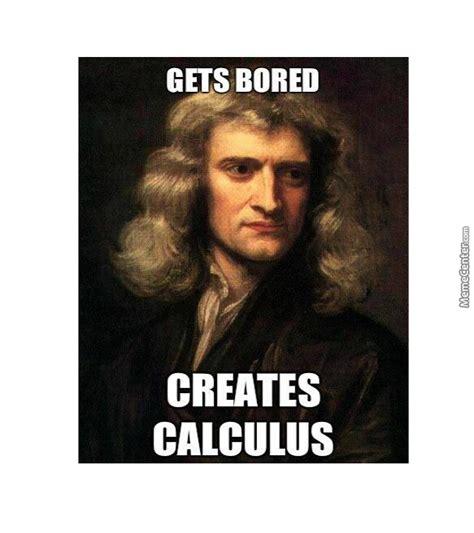 Newton Memes All Hail Sir Isaac Newton By Ahmad Hamza 9 Meme Center