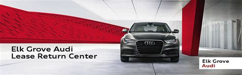 sacramento audi lease return center at elk grove audi returning audi lease customers in the