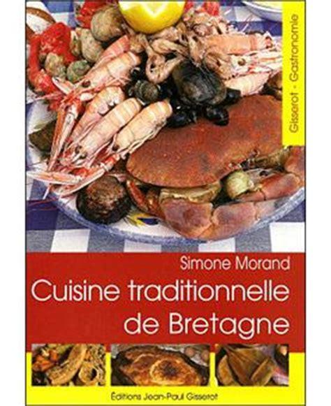 livre de cuisine traditionnelle cuisine traditionnelle de bretagne broché