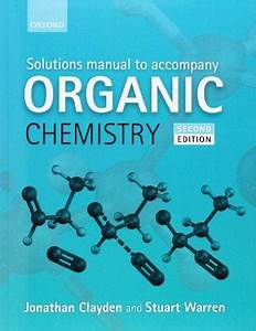 Solutions Manual To Accompany Organic Chemistry 2nd