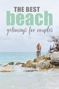 the best getaways for couples the abroad
