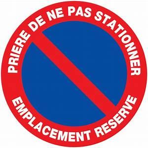 Panneau Interdit De Stationner : panneaux pri re de ne pas stationner emplacement r serv ~ Dailycaller-alerts.com Idées de Décoration