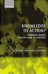 Knowledge To Action Evidence Based Health Care In