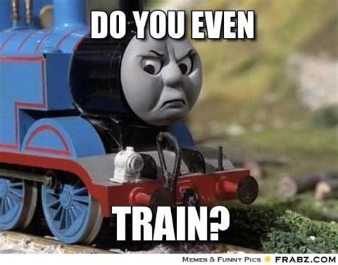Thomas The Train Memes - do you even train