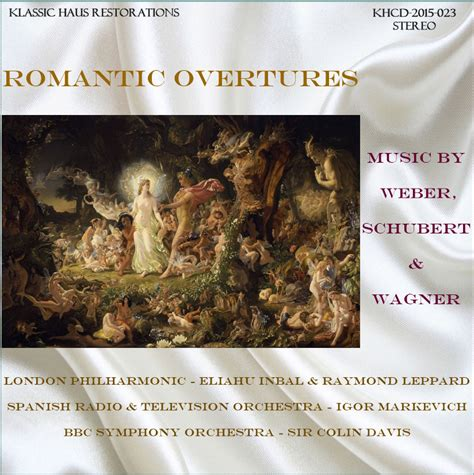 Romantic Overtures  Music By Weber, Schubert And Wagner