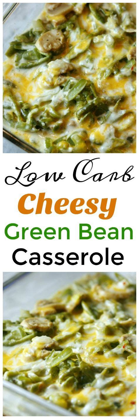 carb cheesy green bean casserole  healthy