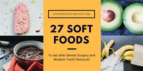 soft foods  eat  dental work oral surgery