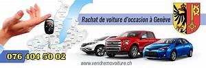 Achat Cash Voiture : acheteur de voitures d occasion cash gen ve pour l 39 exportation ~ Medecine-chirurgie-esthetiques.com Avis de Voitures