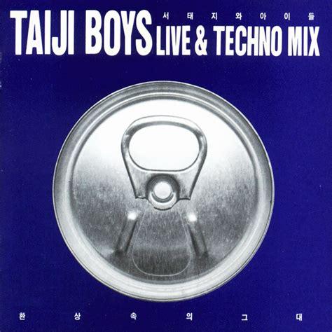 Seo Taiji Boys Live Techno Mix Flac