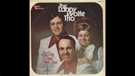 """""""let's Sing A Song About Jesus""""  Lanny Wolfe Trio (1973"""