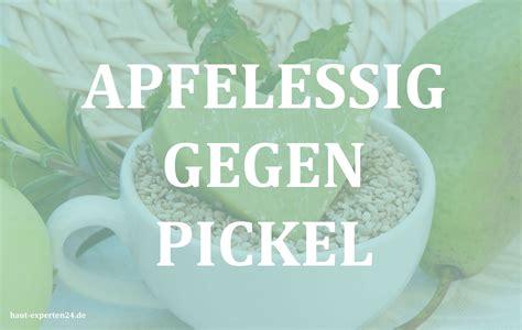 apfelessig gegen pickel schnelle behandlung m 246 glich
