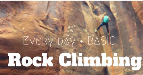 Thoughts For Nicole Every Day Basic Rock Climbing