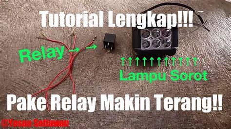 cara memasang lu tembak sorot 6 mata watt led cree menggunakan relay youtube