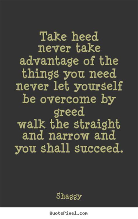 Never Take Advantage Quotes