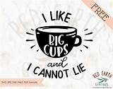 Also svg sayings coffee available at png transparent variant. FREE I like big cups and I cannot lie, funny mug quotes ...